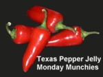 Monday Munchies, spicy recipes, Texas Pepper Jelly