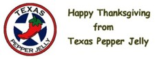 Happy Thanksgiving from Texas Pepper Jelly