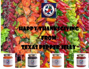 Happy Thanksgiving from Texas Pepper Jelly!
